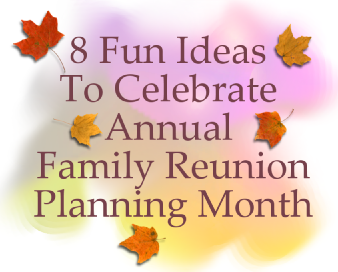 Celebrating Family Reunion Planning Month